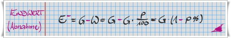 Endwert bei Abnahme E- = G x ( 1 - p% )