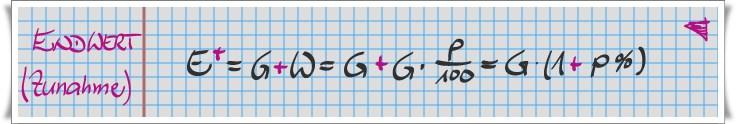 Endwert bei Zunahme E+ = G x ( 1 + p% )